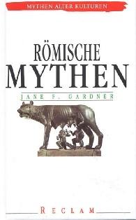 Gardner, Jane F.: Römische Mythen