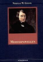 Gogol, Nikolaj: Meisternovellen