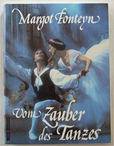 Fonteyn, Margot: Vom Zauber des Tanzes