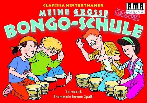 Hinterthaner, Clarissa: Meine große Bongo-Schule