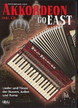 Haas, Peter Michael: Akkordeon Go East