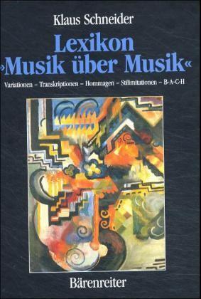 Schneider, Klaus: Lexikon »Musik über Musik«