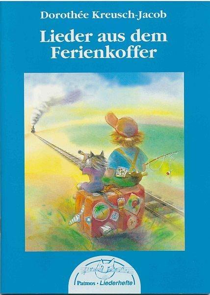 Kreusch-Jacob, Dorothée: Lieder aus dem Ferienkoffer