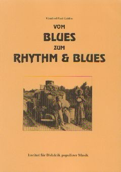 Galden, Manfred Paul: Vom Blues zum Rhythm & Blues