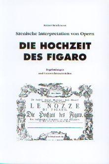 Brinkmann, Rainer: Die Hochzeit des Figaro - Szenische Interpretation