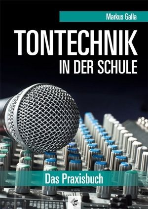 : Tontechnik in der Schule, Heft und CD