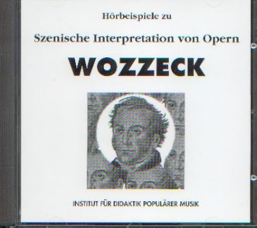 .: Wozzeck CD - Szenische Interpretation