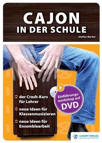 Merkel, Steffen: Cajon in der Schule, Heft, CD und DVD
