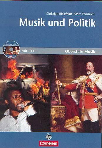 Bielefeldt, Christina / Pendzich, Marc: Musik und Politik  - Buch+CD