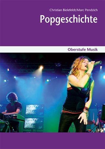 Bielefeldt, Christian: Popgeschichte - Heft und CD