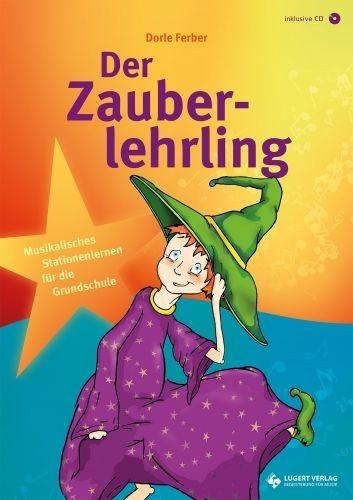 Ferber, Dorle: Der Zauberlehrling: Soll das ganze Haus ersaufen?