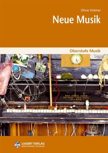 Krämer, Oliver: Oberstufe Musik: Neue Musik