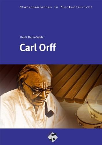 Thum-Gabler, Heidi: Carl Orff inkl. CD