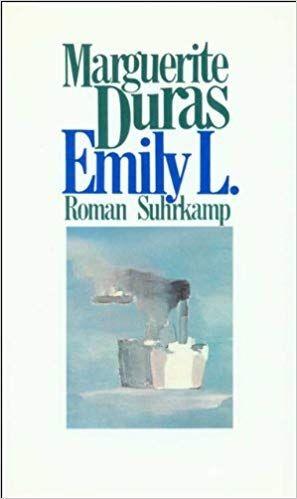 Duras, Marguerite: Emily L.