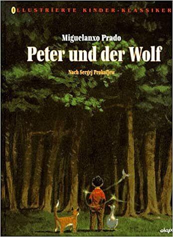 Prokofjew,Sergei + Prado, Miguelanxo(Ill.): Peter und der Wolf