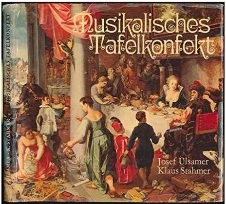 Stahmer , Klaus: Musikalisches Tafelkonfekt