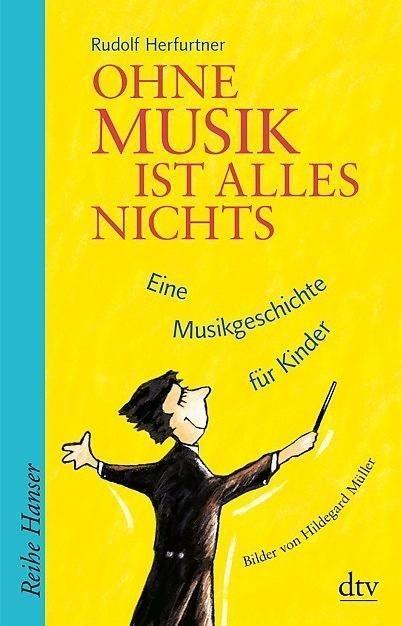 Herfurtner, Rudolf: Ohne Musik ist alles nichts