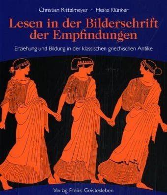 Rittelmeyer, C.+ Klünker, H.: Lesen in der Bilderschrift der Empfindungen