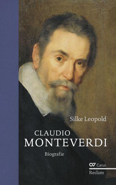 Leopold, Silke: Claudio Monteverdi