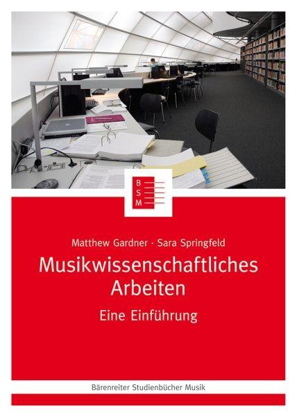 Gardner, Matthew: Musikwissenschaftliches Arbeiten
