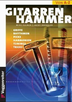 Eulner, M./Dreksler, J.: GitarrenHammer