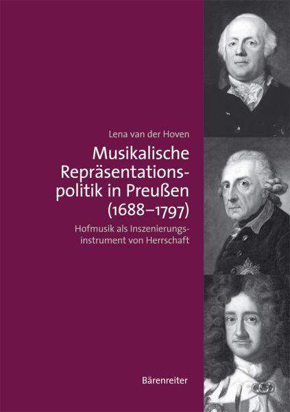 Hoven, Lena van der: Musikalische Repräsentationspolitik in Preußen (1688-1797)