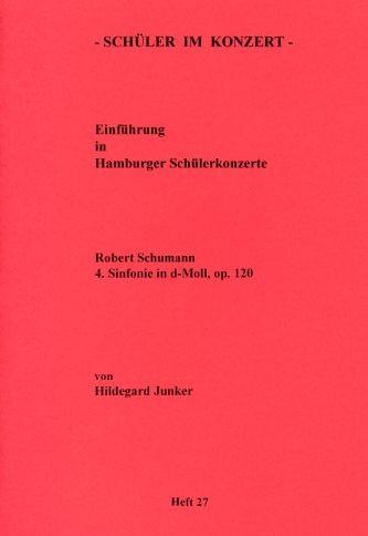 Schumann, Robert: SiK - 4. Sinfonie in d-moll op. 120