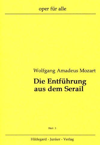 Mozart, Wolfang Amadeus: Die Entführung aus dem Serail