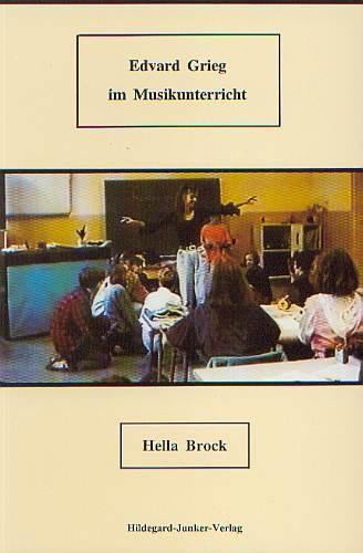 Brock, Hella: Edvard Grieg im Musikunterricht