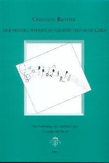Richter, Christoph: Der Musikunterricht gehört den Schülern