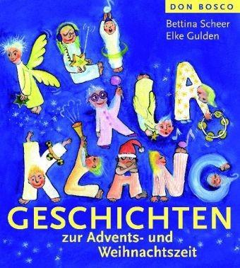 Scheer, Bettina & Gulden, Elke: KliKlaKlanggeschichten zur Advents- und Weihnachtszeit