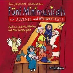 Horn, Reinhard & Netz, Hans-Jürgen: Fünf Minimusicals zur Advents- und Weihnachtszeit - CD