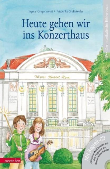 Gregorzewski, Ingmar: Heute gehen wir ins Konzerthaus (mit CD)