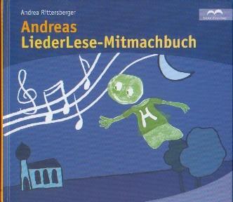 Rittersberger, Andrea: Andreas LiederLese-Mitmach-Buch