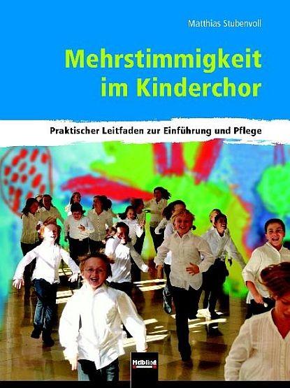 Stubenvoll, Matthias: Mehrstimmigkeit im Kinderchor