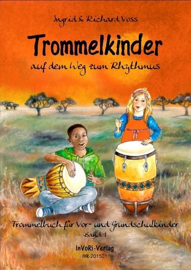Voss Richard: Trommelkinder auf dem Weg zum Rhythmus