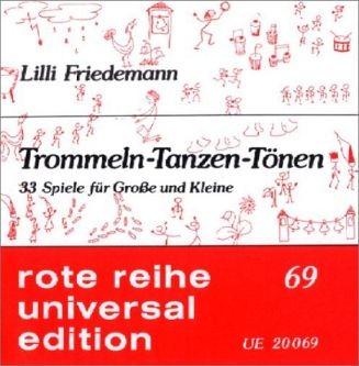 Friedemann, Lili: Trommeln-Tanzen-Tönen