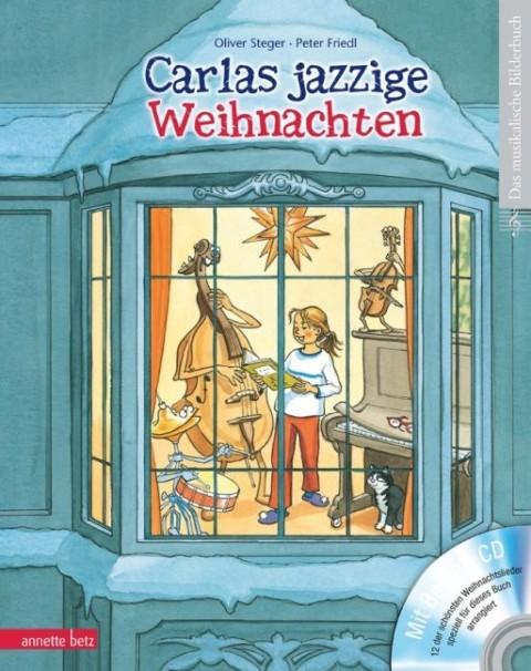 Steger, Oliver: Carlas jazzige Weihnachten (mit CD)