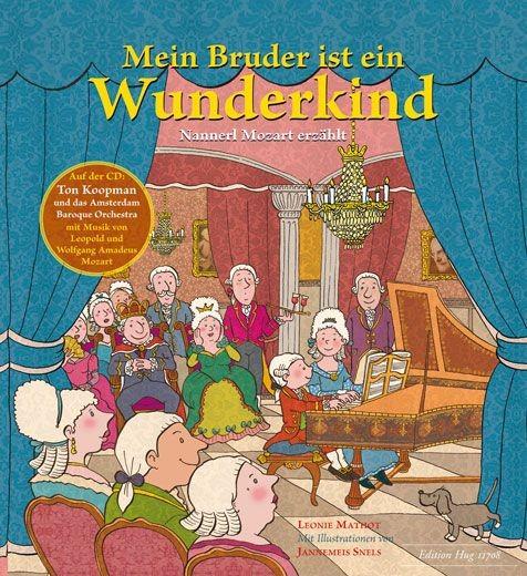 Mathot, Leonie / Koopman, Ton: Mein Bruder ist ein Wunderkind - Nannerl Mozart