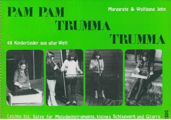 Jehn, Margarete & Wolfgang: Pam Pam Trumma Trumma