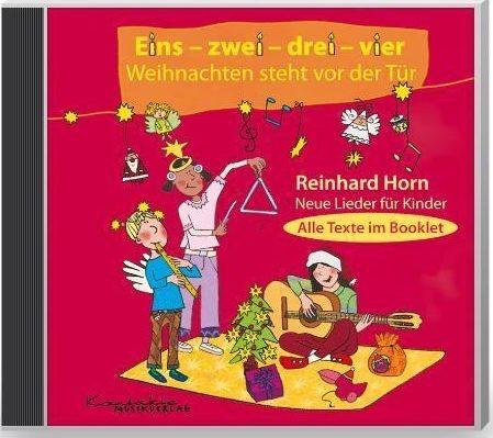 Horn, Reinhard: Eins-zwei-drei-vier Weihnachten steht vor der Tür