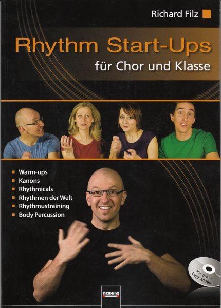 Filz, Richard: Rhythm Start ups fuer Chor und Klasse