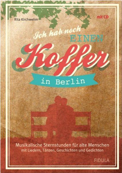 Kirchwehm, Rita: Ich hab noch einen Koffer in Berlin (Buch incl. CD)