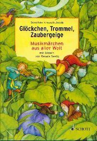 Kreusch-Jacob, Dorothe: Glöckchen, Trommel, Zaubergeige