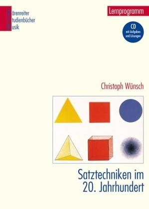 Wünsch, Christoph: Satztechniken im 20. Jahrhundert