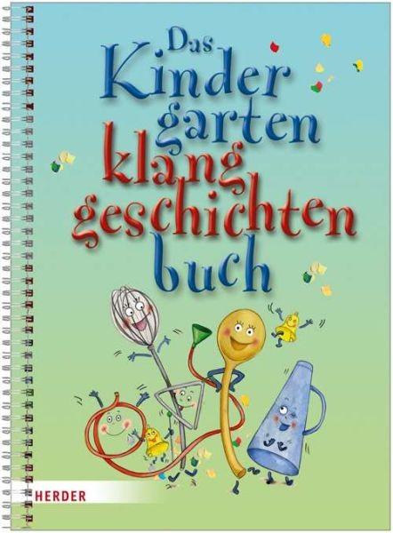 Höfele, Hartmut E.: Das Kindergartenklanggeschichten-Buch