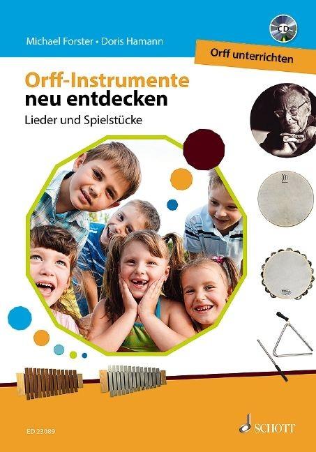 Forster, Michael, Hamann, Doris: Orff Instrumente neu entdecken