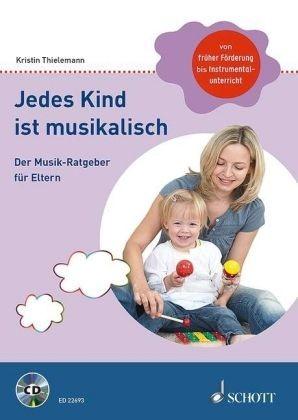 Thielemann, Kristin: Jedes Kind ist musikalisch