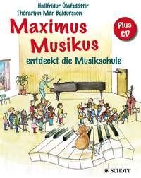 Olafsdottir, Hallfridur: Maximus Musikus entdeckt die Musikschule.
