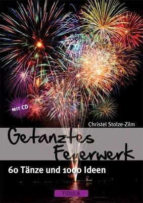 Stolze-Zilm, Christel: Getanztes Feuerwerk